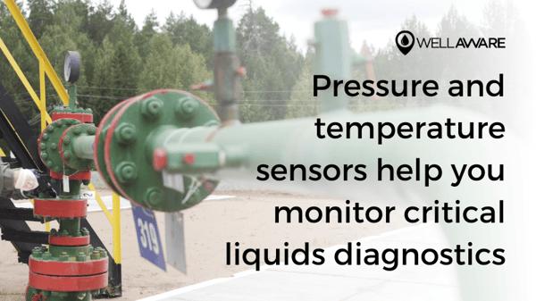 Pressure and temperature sensors help you monitor critical liquids diagnostics