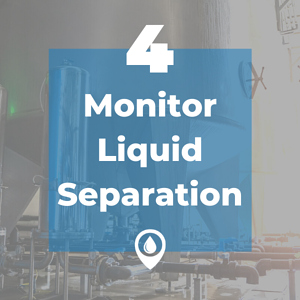 monitor liquid separation