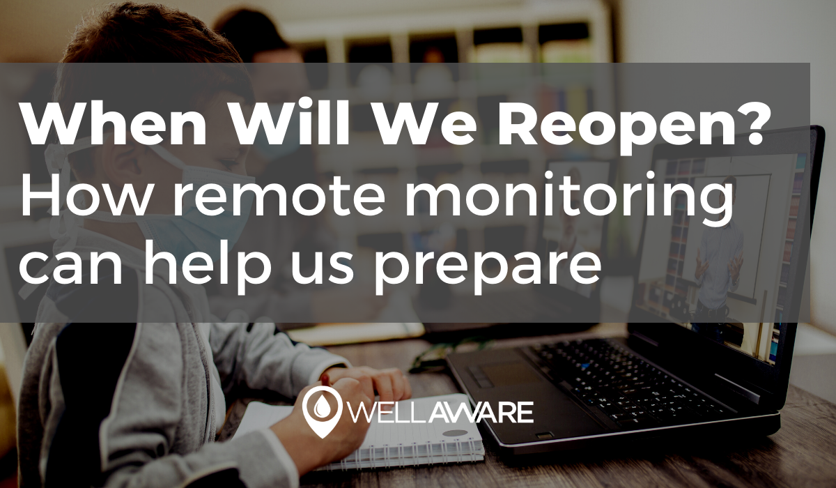 when will we reopen how remote monitoring can help us prepare